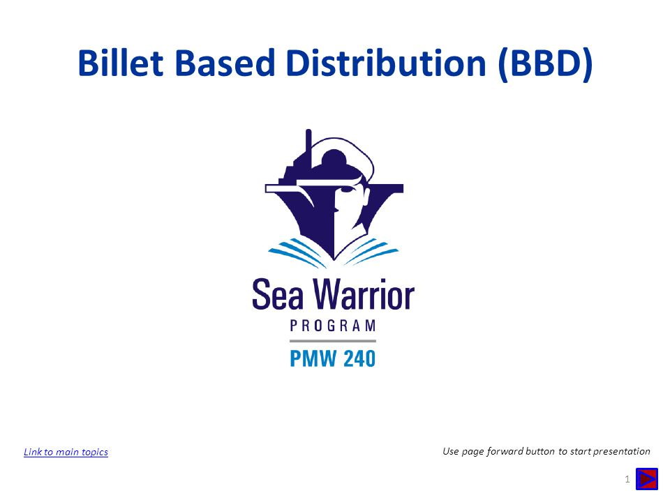 Billet Based Distribution (BBD) 1 Link to main topics Use page forward button to start presentation