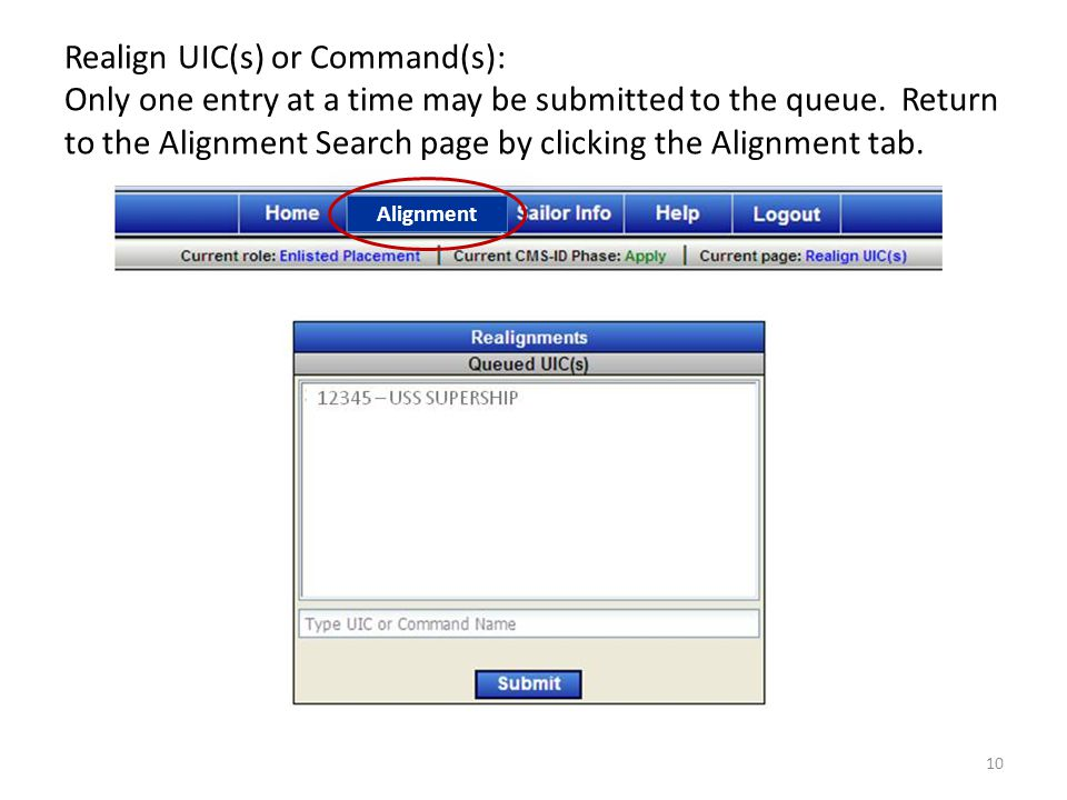 Realign UIC(s) or Command(s): Only one entry at a time may be submitted to the queue. Return to the Alignment Search page by clicking the Alignment ta