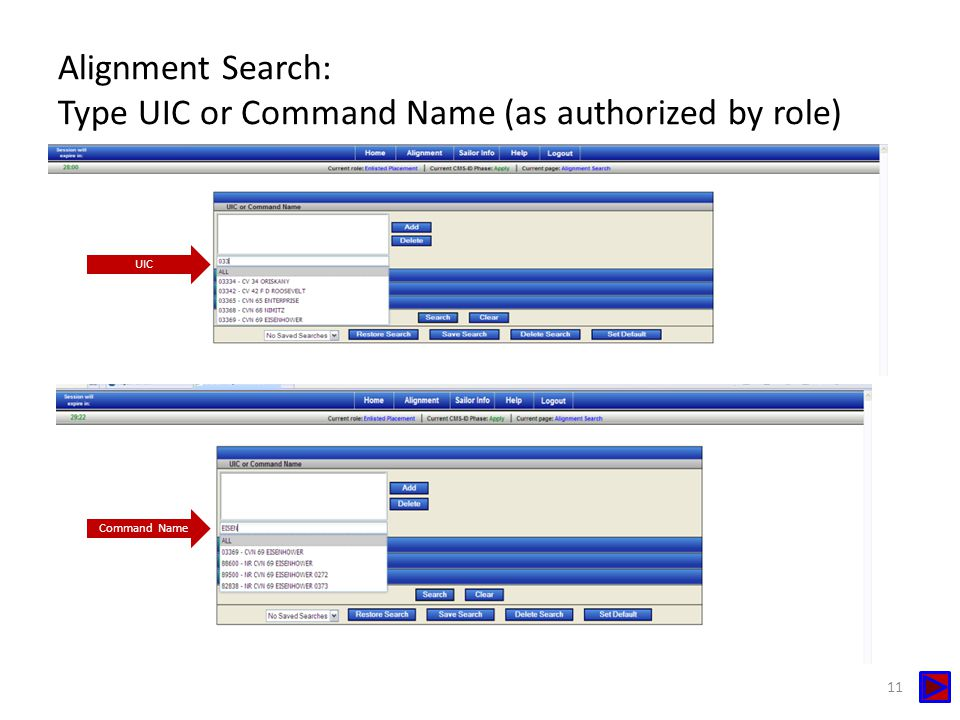 Alignment Search: Type UIC or Command Name (as authorized by role) UIC Command Name 11