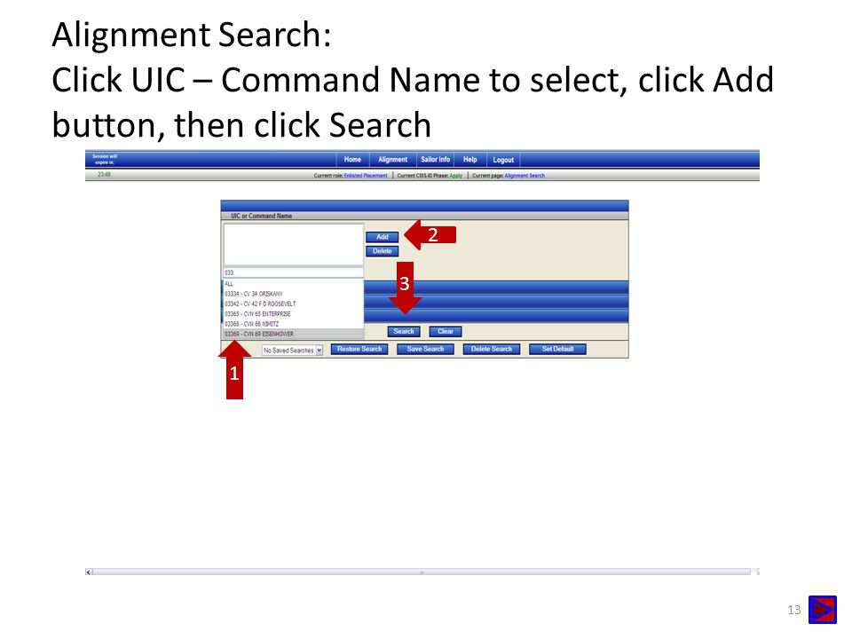 Alignment Search: Click UIC – Command Name to select, click Add button, then click Search 1 2 13 3