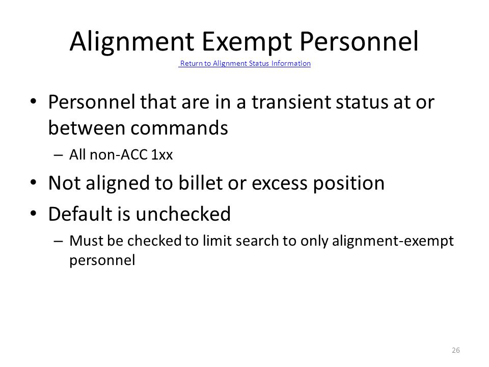 Alignment Exempt Personnel Return to Alignment Status Information Return to Alignment Status Information Personnel that are in a transient status at o