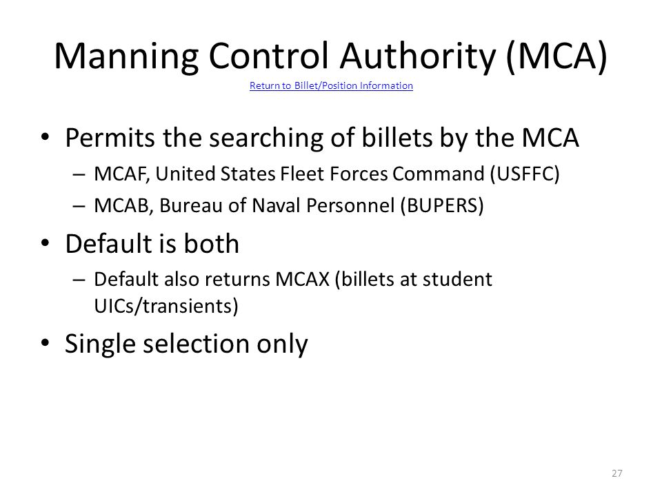 Permits the searching of billets by the MCA – MCAF, United States Fleet Forces Command (USFFC) – MCAB, Bureau of Naval Personnel (BUPERS) Default is b