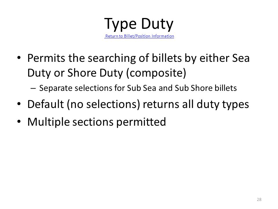 Permits the searching of billets by either Sea Duty or Shore Duty (composite) – Separate selections for Sub Sea and Sub Shore billets Default (no sele