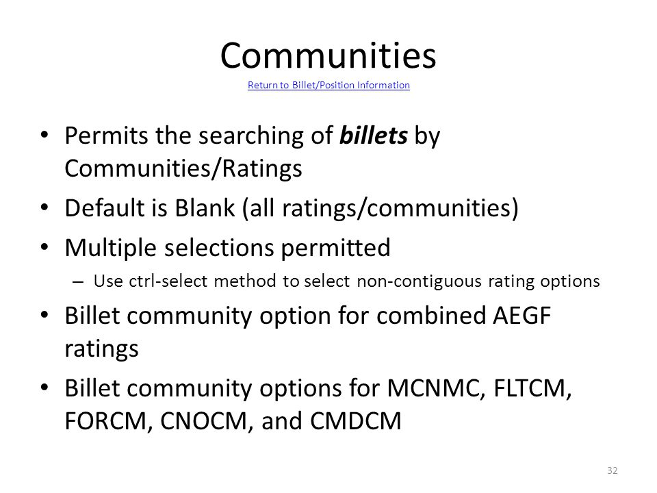 Permits the searching of billets by Communities/Ratings Default is Blank (all ratings/communities) Multiple selections permitted – Use ctrl-select met