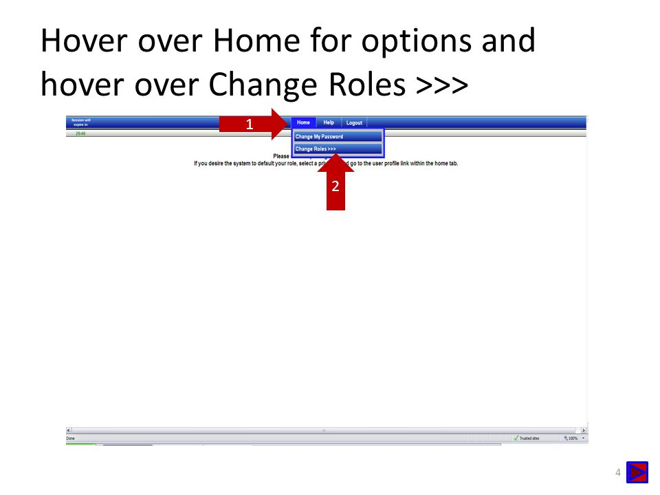 Hover over Home for options and hover over Change Roles >>> 4 1 2