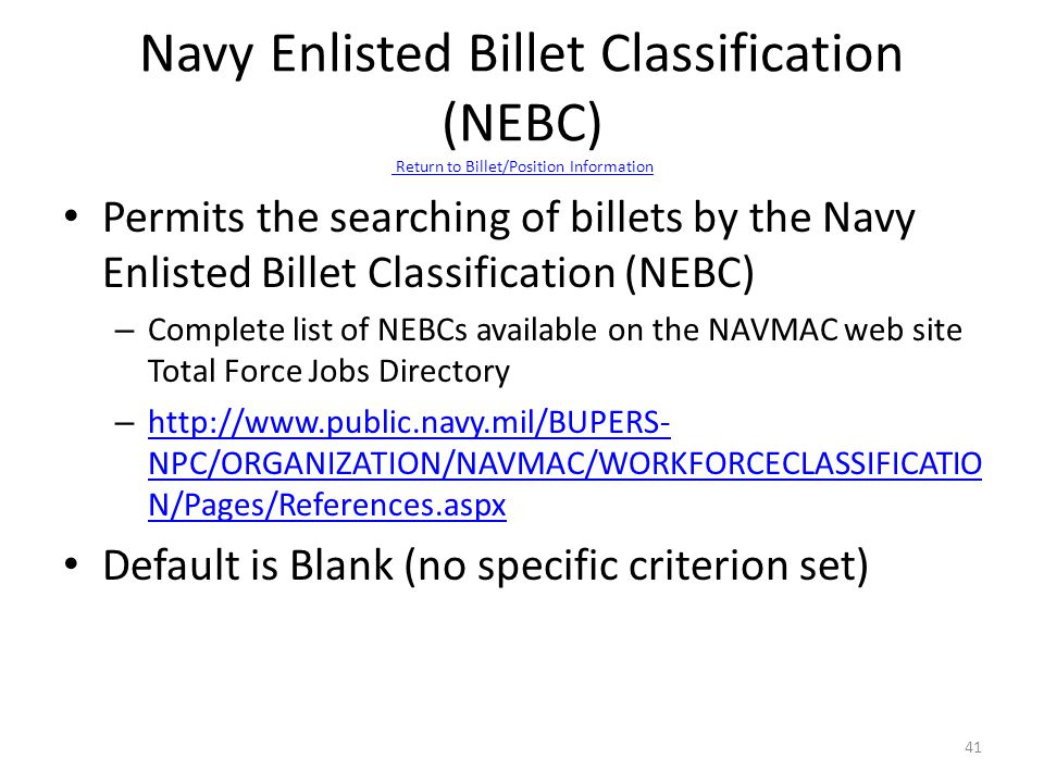Navy Enlisted Billet Classification (NEBC) Return to Billet/Position Information Return to Billet/Position Information Permits the searching of billet
