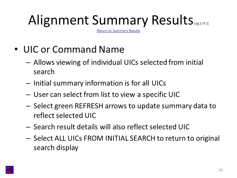Alignment Summary Results (pg 2 of 2) Return to Summary Results Return to Summary Results UIC or Command Name – Allows viewing of individual UICs sele