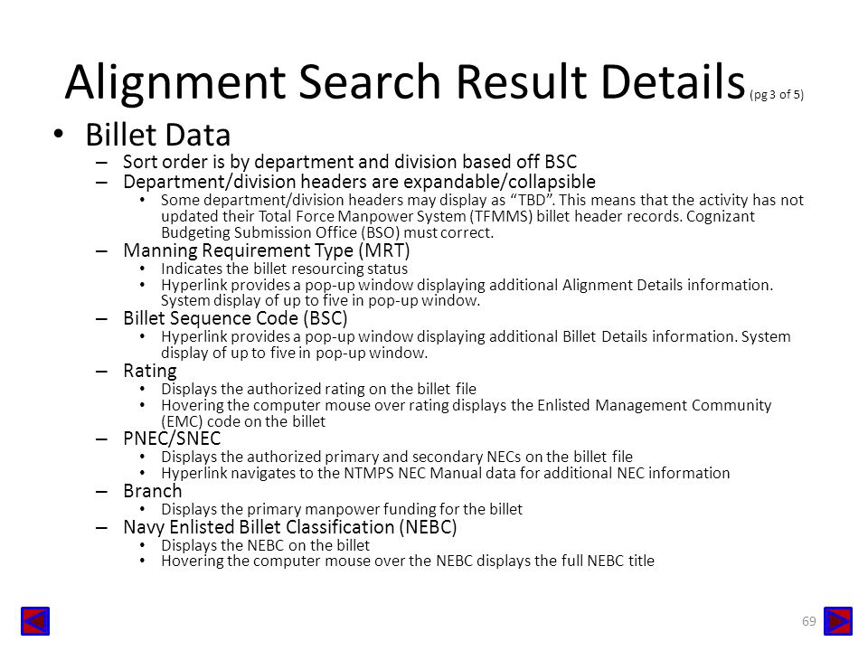 Alignment Search Result Details (pg 3 of 5) Billet Data – Sort order is by department and division based off BSC – Department/division headers are exp