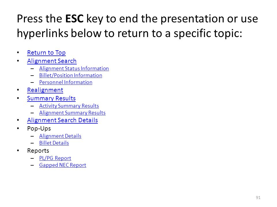 Press the ESC key to end the presentation or use hyperlinks below to return to a specific topic: Return to Top Alignment Search – Alignment Status Inf