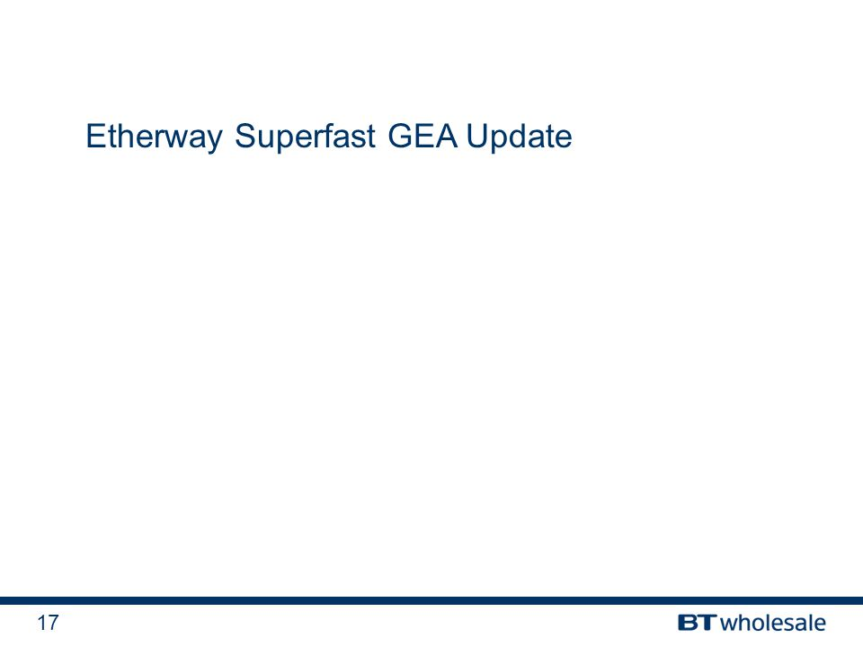 17 Etherway Superfast GEA Update