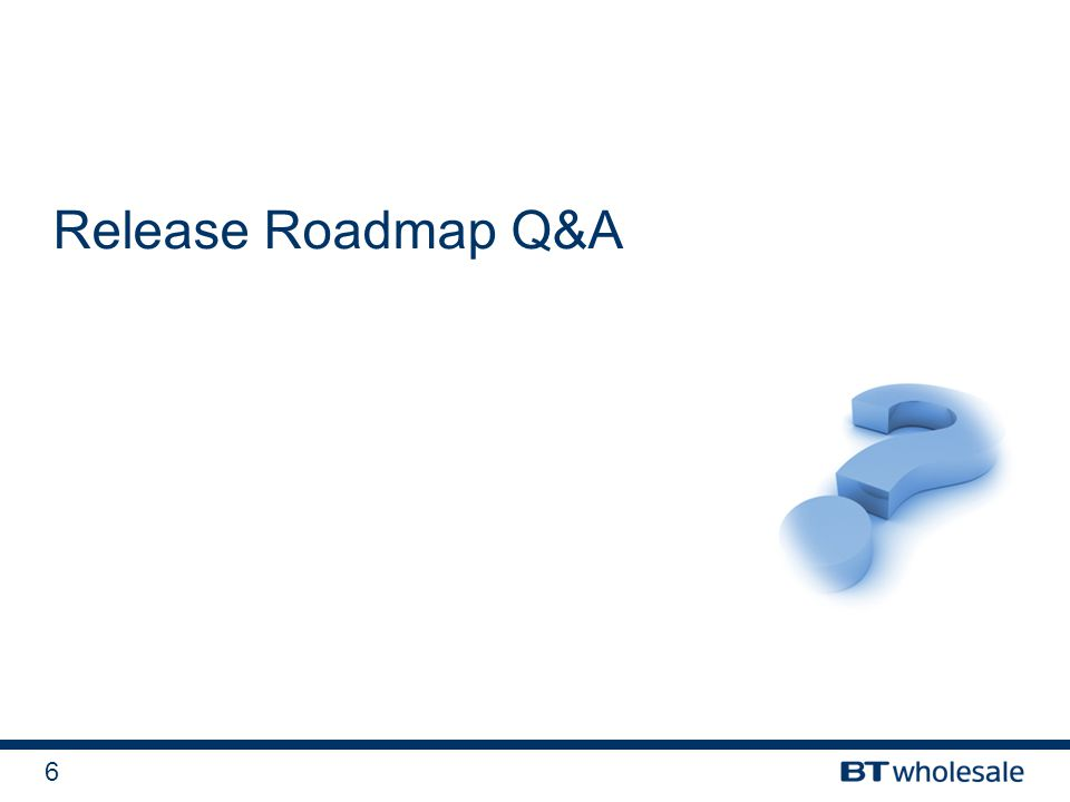 6 Release Roadmap Q&A