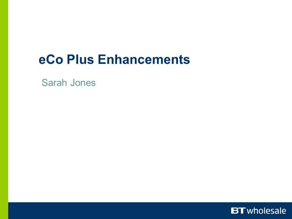 eCo Plus Enhancements Sarah Jones