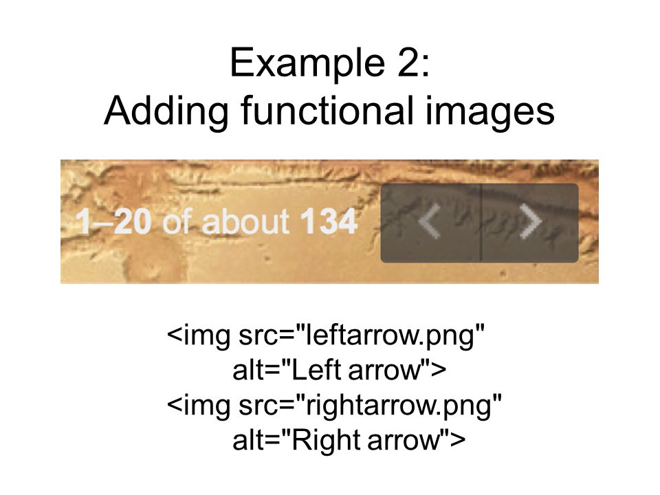 Example 2: Adding functional images <img src= leftarrow.png alt= Left arrow > <img src= rightarrow.png alt= Right arrow >