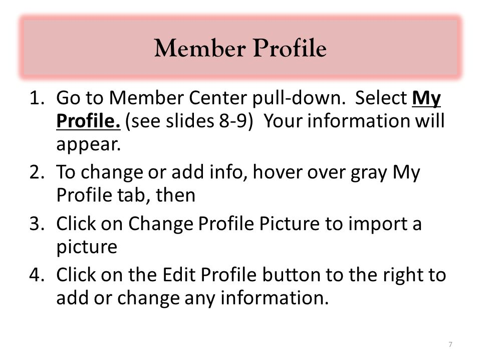 Member Profile 1.Go to Member Center pull-down. Select My Profile.