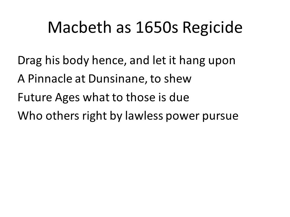 MacDuffs in Davenant Lady MacDuff: Ambition led him to that bloody deed May you be never by ambition led MacDuff: From Duncan's grave I think I hear a groan | That calls aloud for justice.