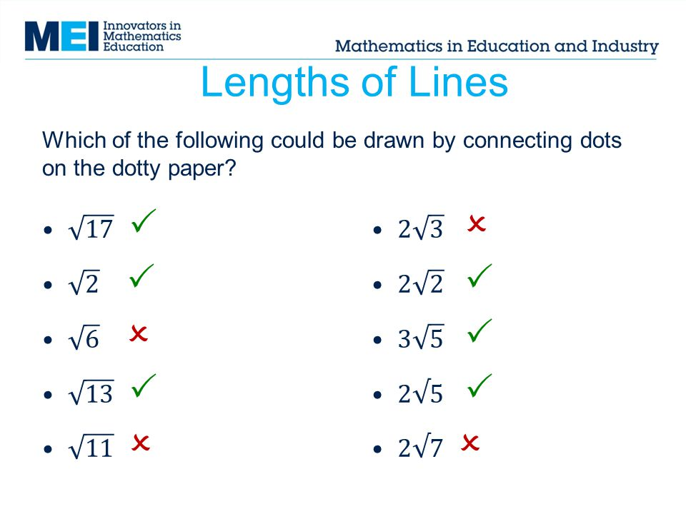 Lengths of Lines Which of the following could be drawn by connecting dots on the dotty paper?