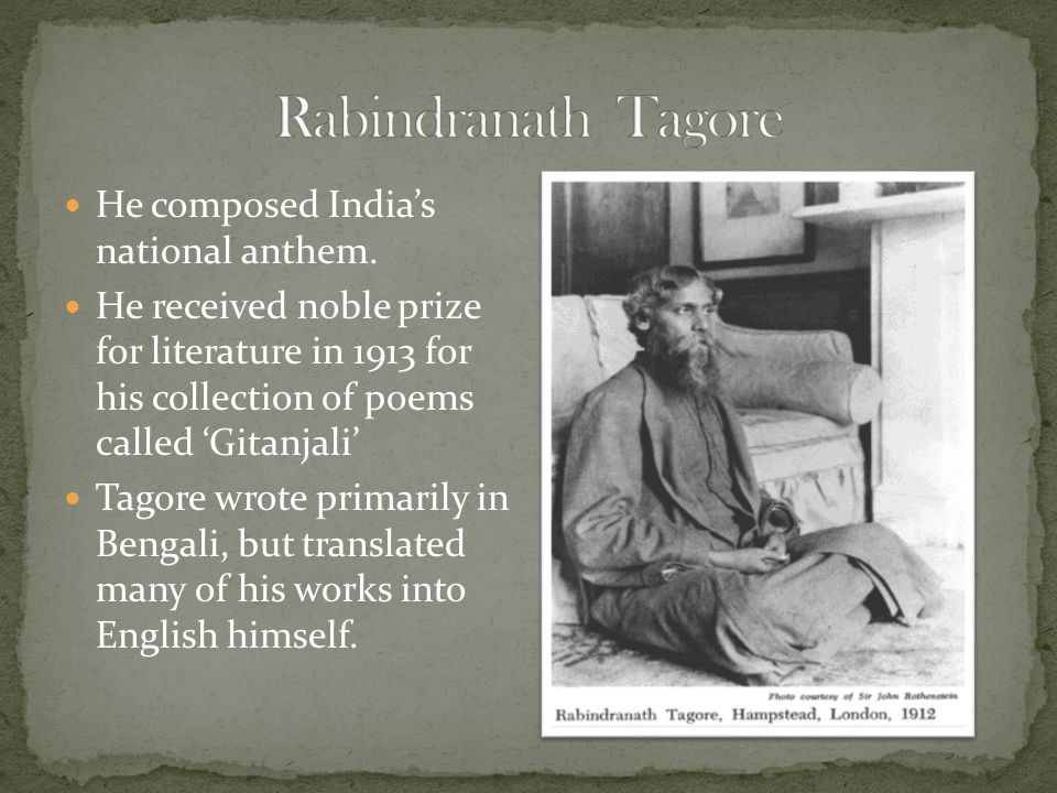Tagore's writing is highly imagistic, deeply religious and imbued with his love of nature and his homeland.