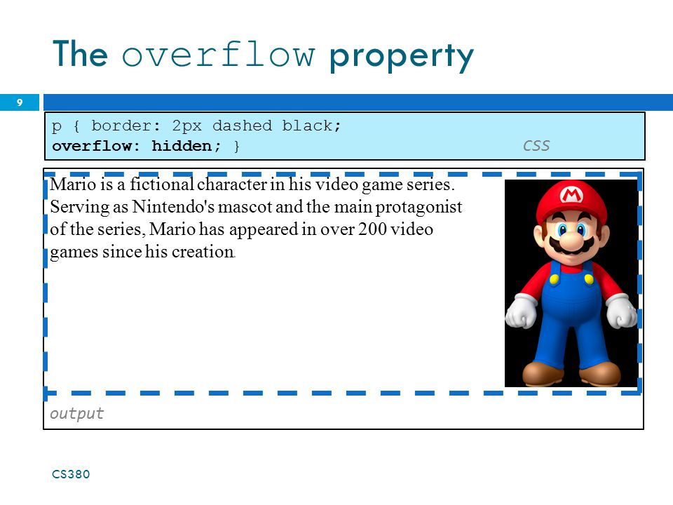 The overflow property 9 Mario is a fictional character in his video game series. Serving as Nintendo's mascot and the main protagonist of the series,