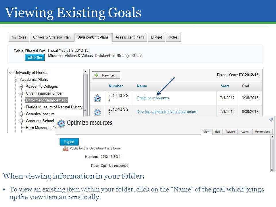 "Viewing Existing Goals When viewing information in your folder: To view an existing item within your folder, click on the ""Name"" of the goal which bri"