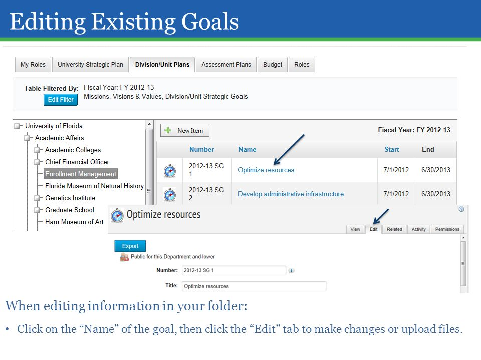 "Editing Existing Goals When editing information in your folder: Click on the ""Name"" of the goal, then click the ""Edit"" tab to make changes or upload f"