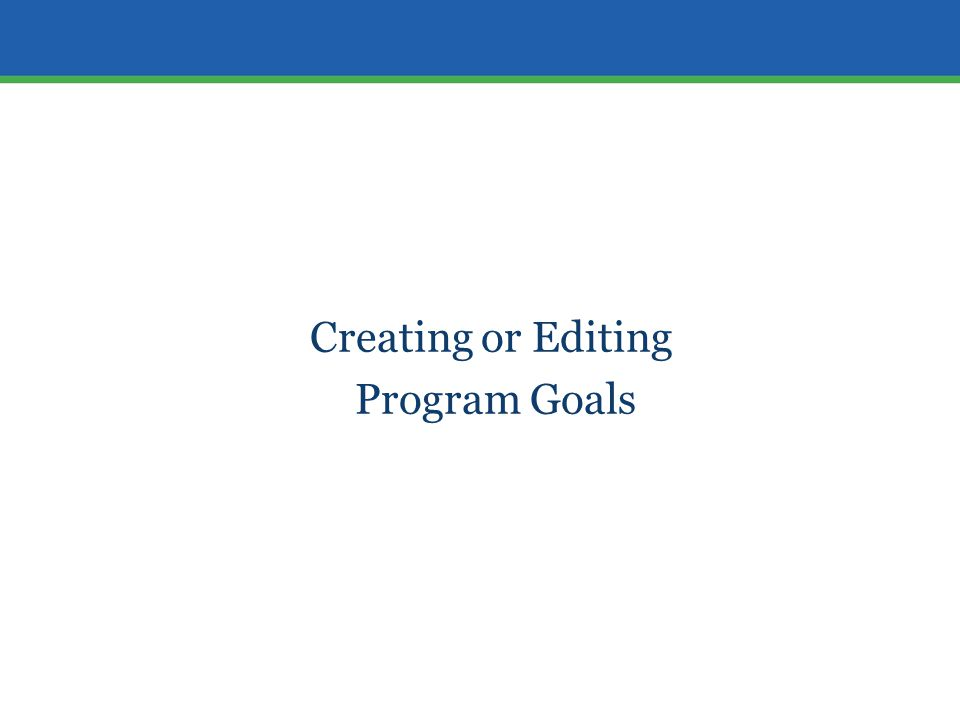 Creating or Editing Program Goals