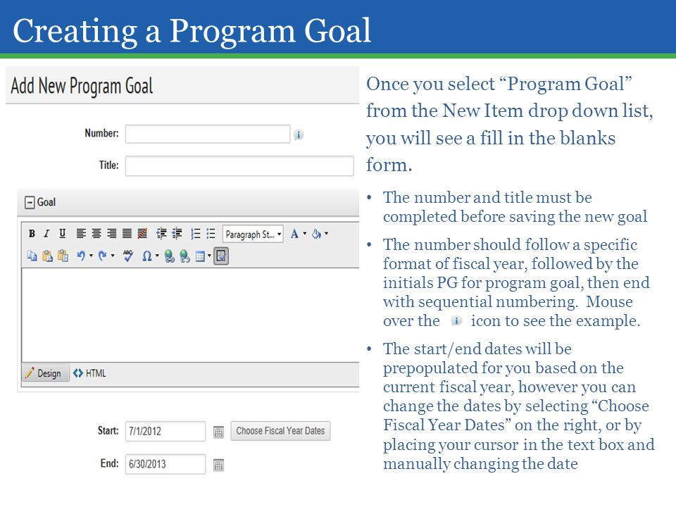 "Creating a Program Goal Once you select ""Program Goal"" from the New Item drop down list, you will see a fill in the blanks form. The number and title"