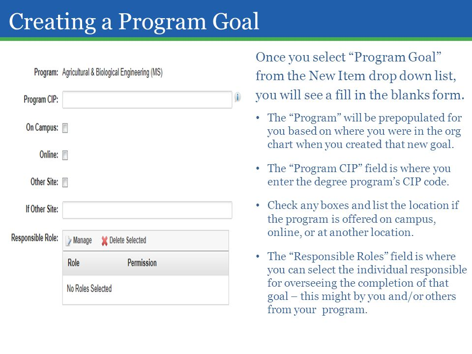 "Creating a Program Goal Once you select ""Program Goal"" from the New Item drop down list, you will see a fill in the blanks form. The ""Program"" will be"