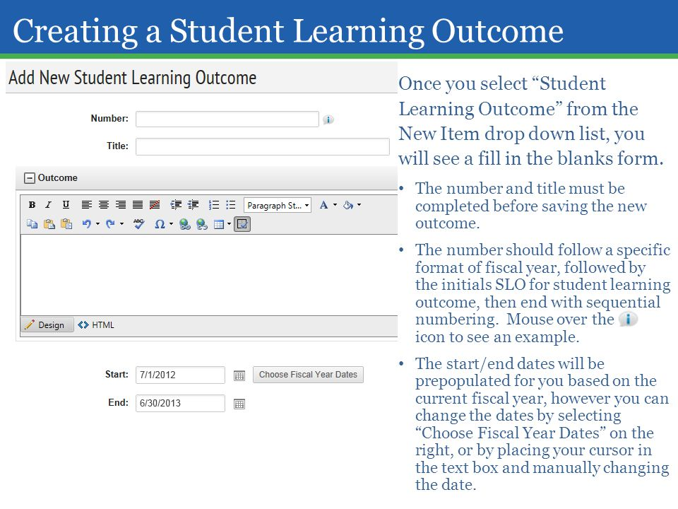 "Creating a Student Learning Outcome Once you select ""Student Learning Outcome"" from the New Item drop down list, you will see a fill in the blanks for"