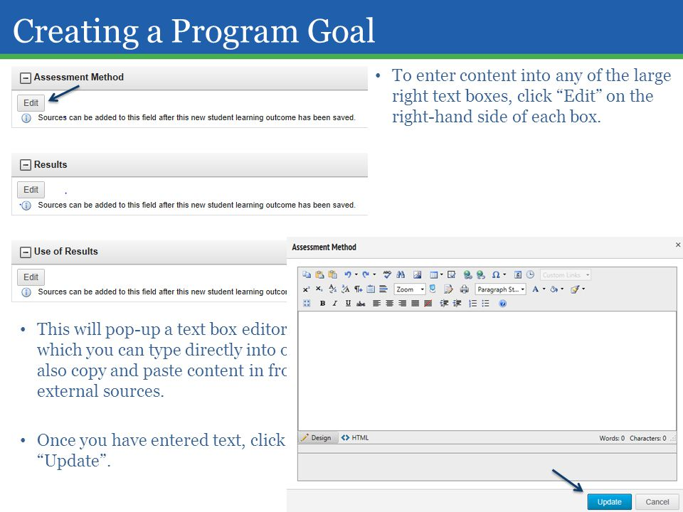 "Creating a Program Goal To enter content into any of the large right text boxes, click ""Edit"" on the right-hand side of each box. This will pop-up a t"