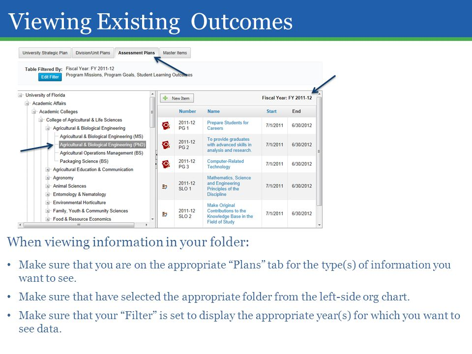 "Viewing Existing Outcomes When viewing information in your folder: Make sure that you are on the appropriate ""Plans"" tab for the type(s) of informatio"