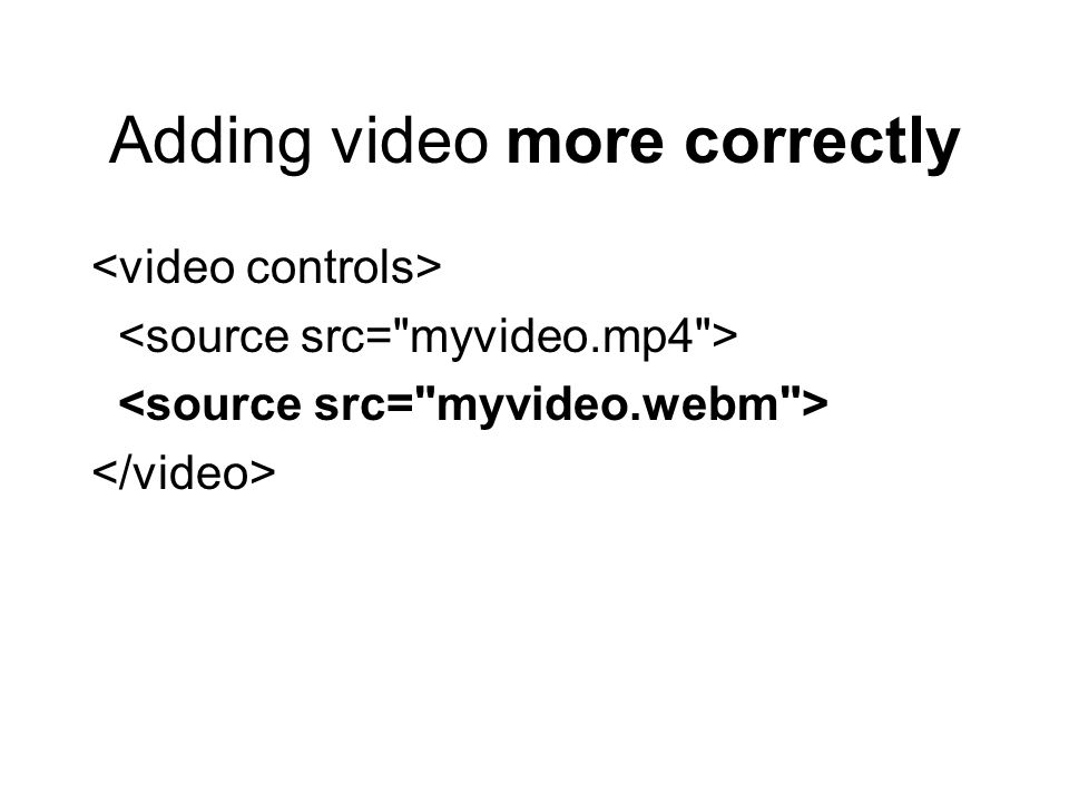 Adding video more correctly