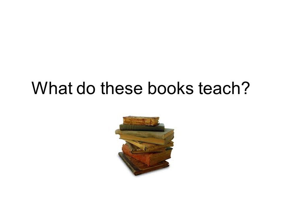 What do these books teach?