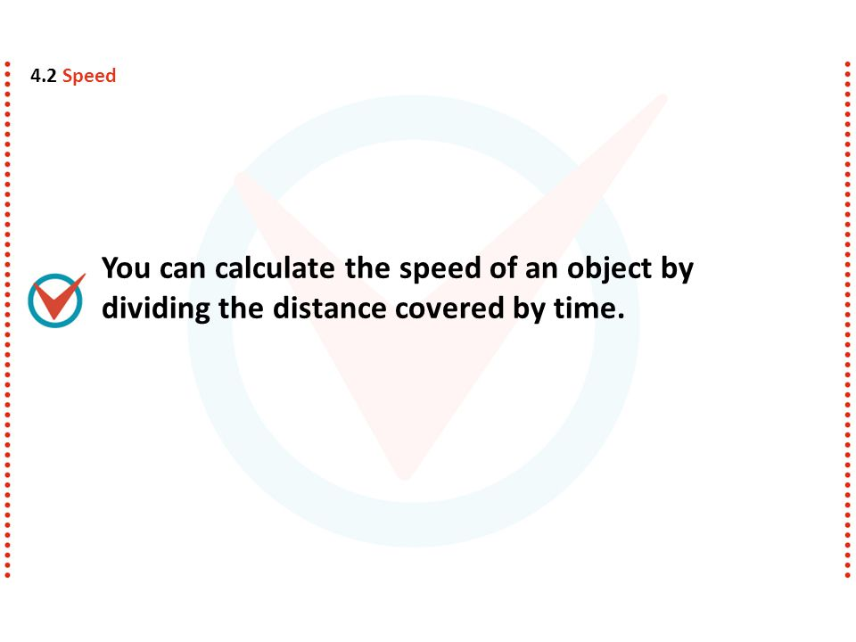 Before the time of Galileo, people described moving things as simply slow or fast. Such descriptions were vague.