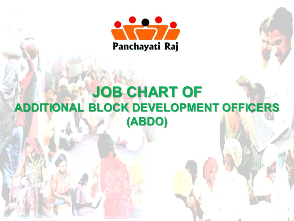 Job Chart of Additional Block Development Officer-cum- Accounts Officer In order to make the Addl.