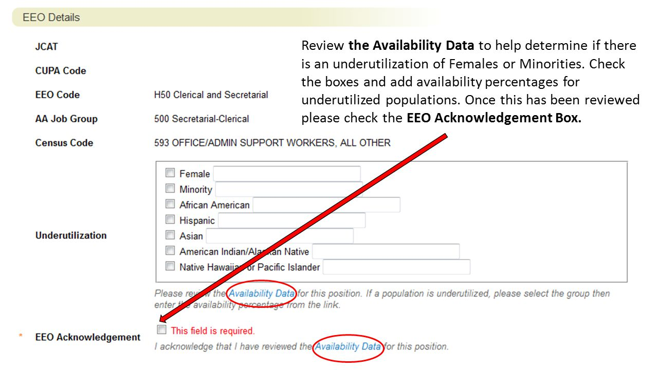 Review the Availability Data to help determine if there is an underutilization of Females or Minorities.