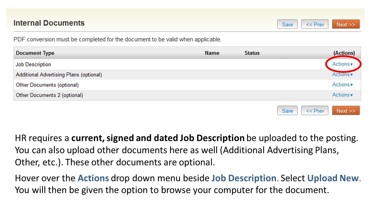 HR requires a current, signed and dated Job Description be uploaded to the posting.