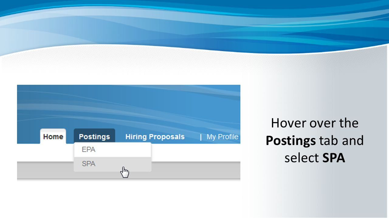 Hover over the Postings tab and select SPA