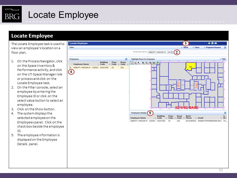 Locate Employee The Locate Employee task is used to view an employee's location on a floor plan. 1.On the Process Navigator, click on the Space Invent