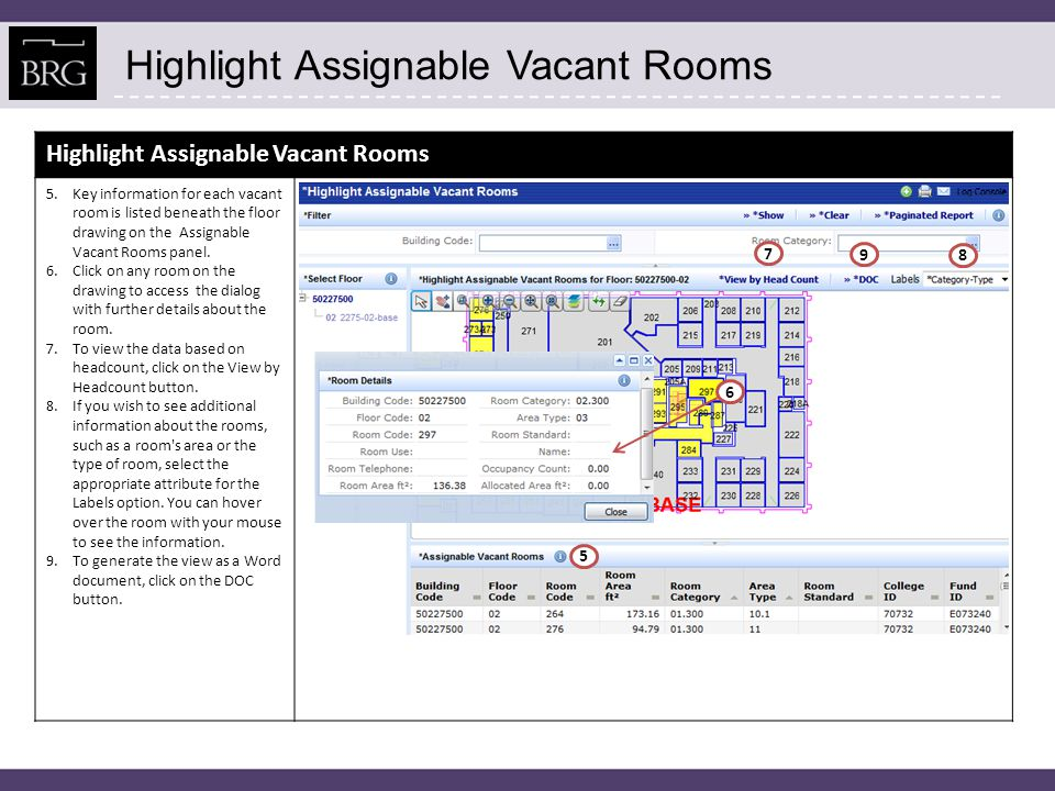 Highlight Assignable Vacant Rooms 5.Key information for each vacant room is listed beneath the floor drawing on the Assignable Vacant Rooms panel. 6.C