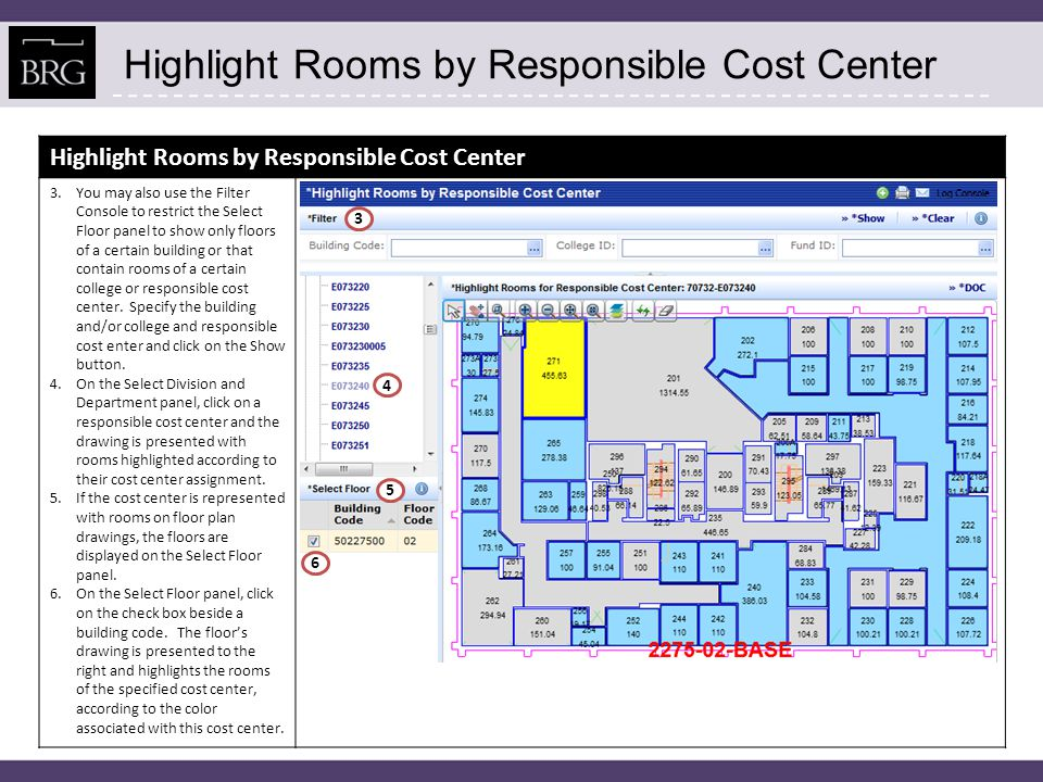 Highlight Rooms by Responsible Cost Center 3.You may also use the Filter Console to restrict the Select Floor panel to show only floors of a certain b