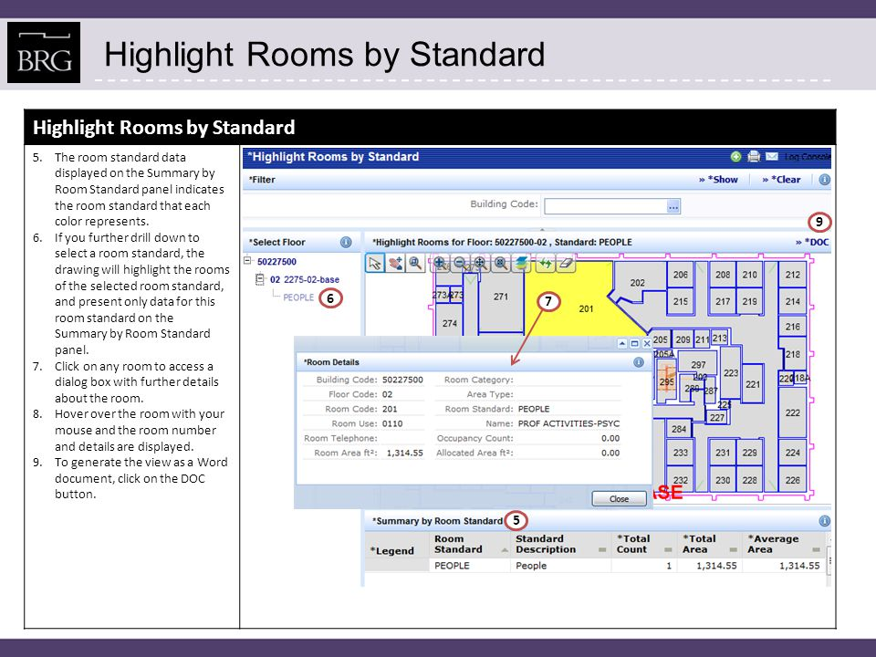 Highlight Rooms by Standard 5.The room standard data displayed on the Summary by Room Standard panel indicates the room standard that each color repre
