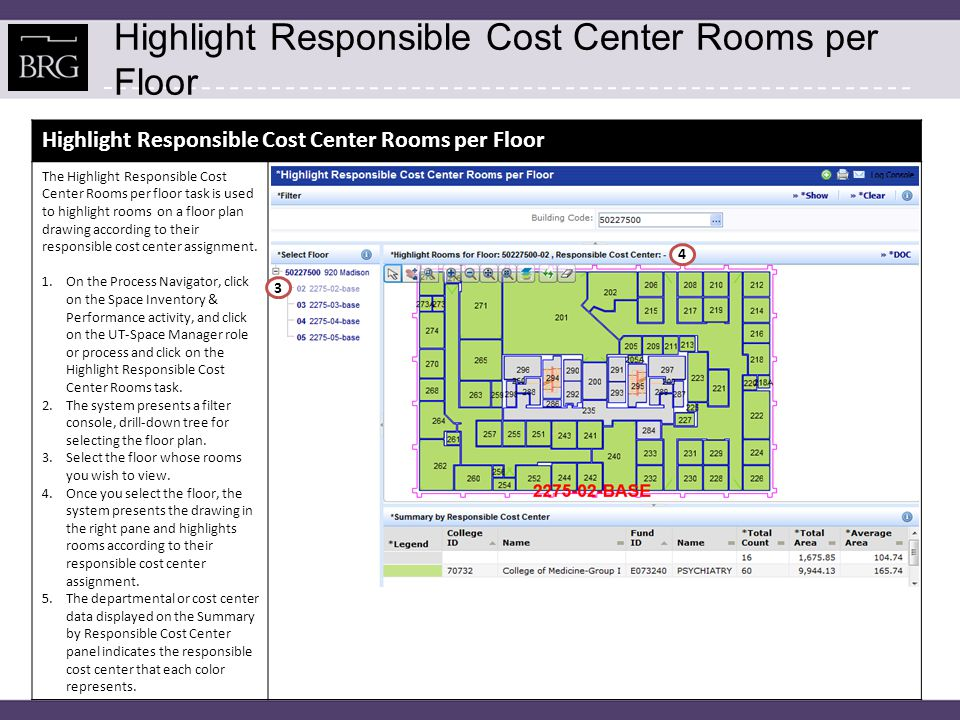 Highlight Responsible Cost Center Rooms per Floor The Highlight Responsible Cost Center Rooms per floor task is used to highlight rooms on a floor pla
