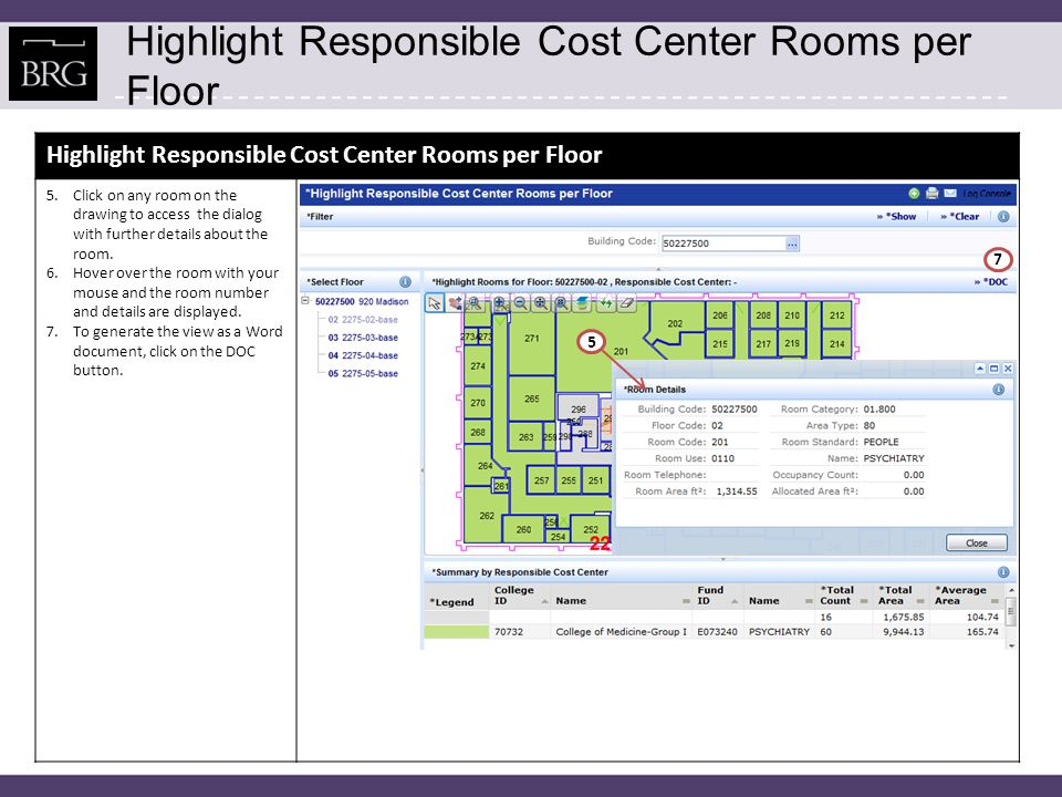 Highlight Responsible Cost Center Rooms per Floor 5.Click on any room on the drawing to access the dialog with further details about the room. 6.Hover