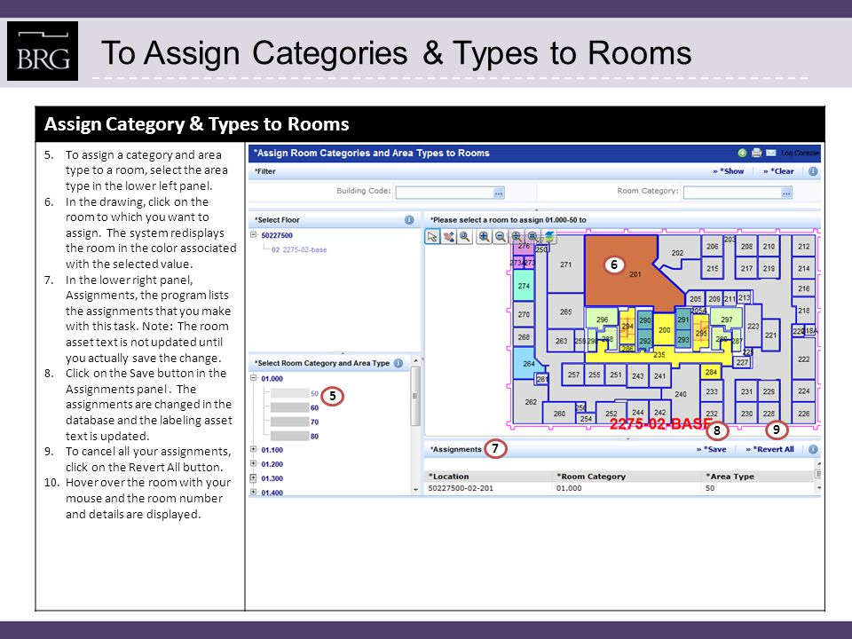 To Assign Categories & Types to Rooms Assign Category & Types to Rooms 5.To assign a category and area type to a room, select the area type in the low