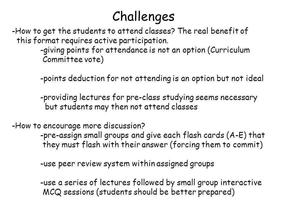Challenges -How to get the students to attend classes.