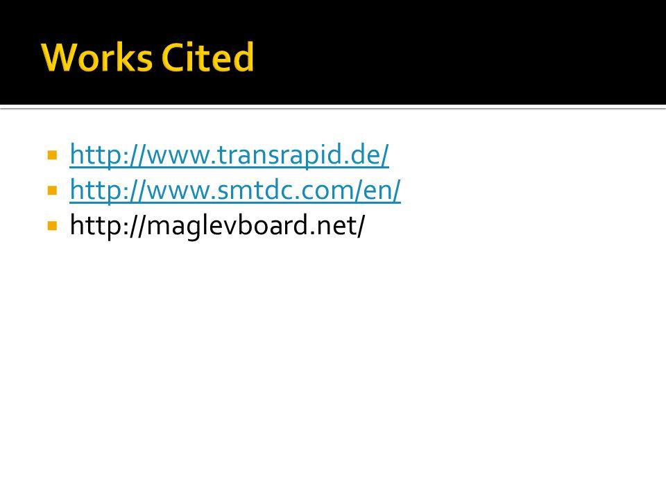  http://www.transrapid.de/ http://www.transrapid.de/  http://www.smtdc.com/en/ http://www.smtdc.com/en/  http://maglevboard.net/