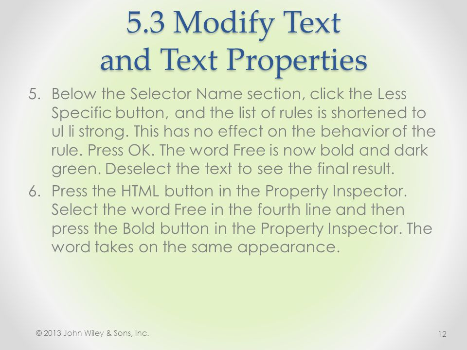 5.3 Modify Text and Text Properties 5.Below the Selector Name section, click the Less Specific button, and the list of rules is shortened to ul li strong.
