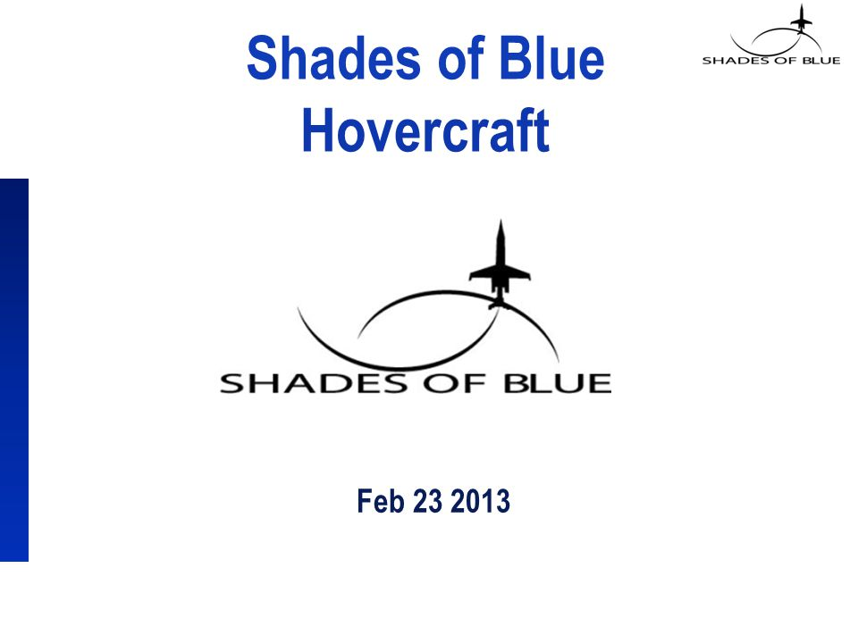 Shades of Blue Hovercraft Feb 23 2013