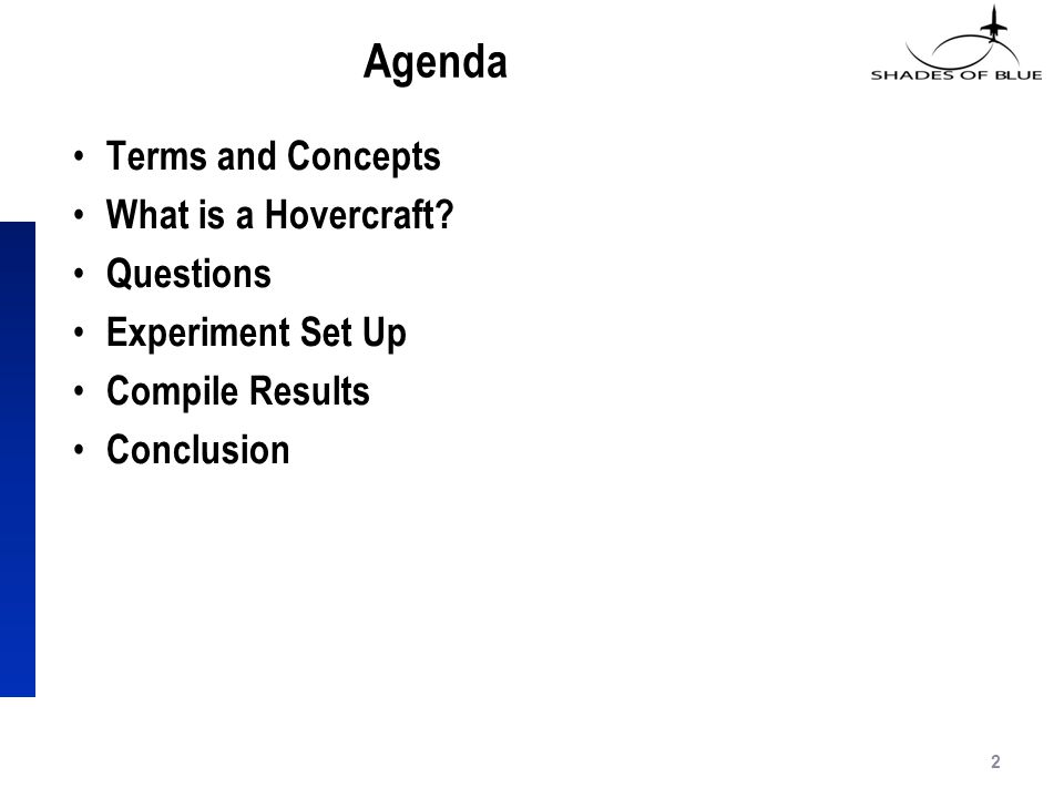 Agenda Terms and Concepts What is a Hovercraft.