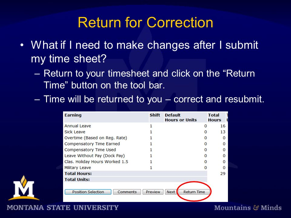 Return for Correction What if I need to make changes after I submit my time sheet.